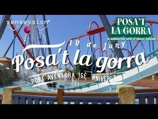 "SENSESSION: DJ OFICIAL ""POSA'T LA GORRA PORT AVENTURA 2017"""