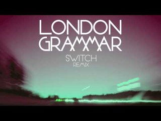 London Grammar - Metal & Dust [Switch remix]
