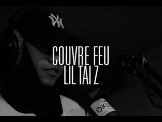 Lil Taï Z - Couvre Feu (OKLM Freestyle)