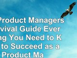 read  The Product Managers Survival Guide Everything You Need to Know to Succeed as a Product 04c23bf2