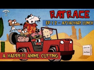 RAT RACE | Episode #12 ATYACHARI LUNCH | Happii-Fi