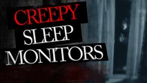 Creepy Things Picked Up By Sleep Monitors