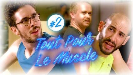 Tout Pour Le Muscle - Le Nouveau (EP2)