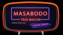 Trio Macan - Masa Bodo ( Official video lirik )