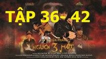 NGƯỜI Ba MẶT TẬP 36 37 38 39 40 41 42 Trailer - Nguoi 3 mat 36 37 38 39 40 41 42 (link ben duoi)