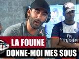 """La Fouine """"Donne-moi mes sous"""" #PlanèteRap"""