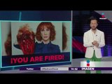 CNN despide a Kathy Griffin por foto con cabeza de Trump | Imagen Noticias con Yuriria Sierra