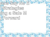 Read  When Buyers Say No Essential Strategies for Keeping a Sale Moving Forward  free book a282ef31