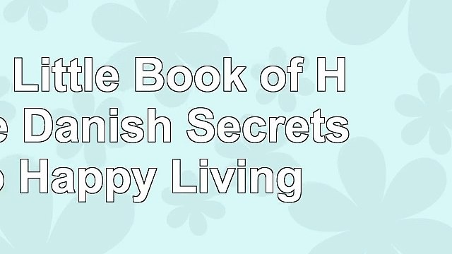 Read  The Little Book of Hygge Danish Secrets to Happy Living  free book b27fccad