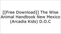[88kUk.F.r.e.e R.e.a.d D.o.w.n.l.o.a.d] The Wise Animal Handbook New Mexico (Arcadia Kids) by Kate B. Jerome [T.X.T]