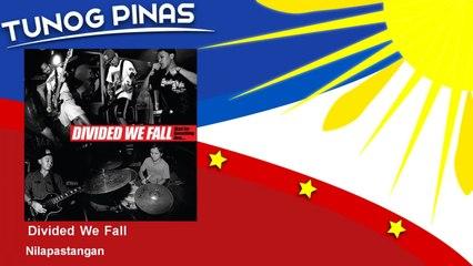 Divided We Fall - Nilapastangan