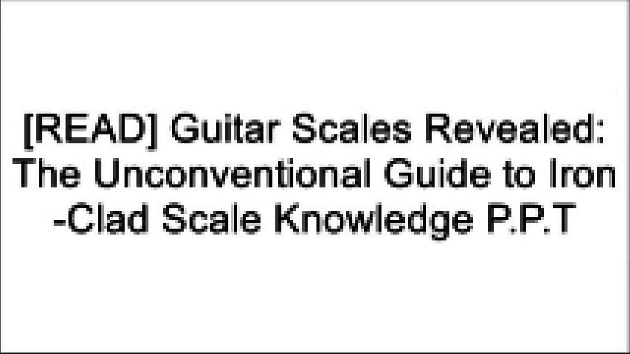 [aJ0RY.!BEST] Guitar Scales Revealed: The Unconventional Guide to Iron-Clad Scale Knowledge by Tom Boddison P.D.F