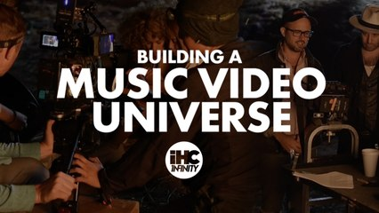 IHC 1NFINITY: Building a Music Video Universe