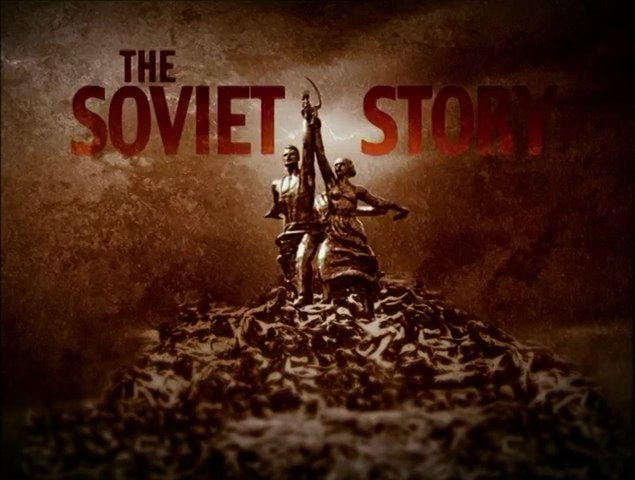 A História Soviética [A VERDADEIRA] (The Soviet Story) - parte 1 (o Documentário odiado pelos Socialistas)