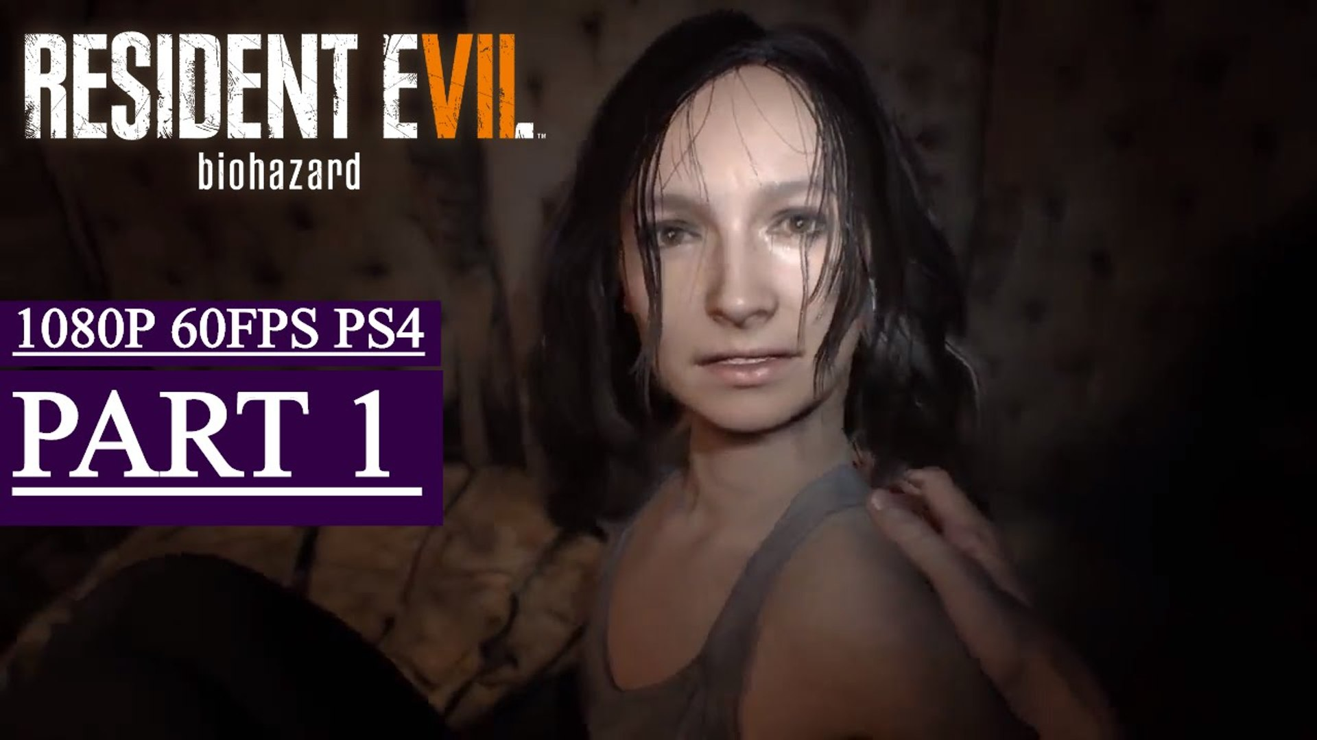 Resident Evil 7 Gameplay Walkthrough Part 1 Find Mia Ps4 Pro Video Dailymotion