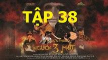 Người Ba mặt Tập 38 trailer (link full bên dưới) - Nguoi Ba Mat Tap 38 - nguoi 3 mat 38