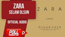 Zara - Selam Olsun - ( Official Audio )