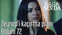Kara Sevda 72. Bölüm Zeynep'i Kaçırma Planı