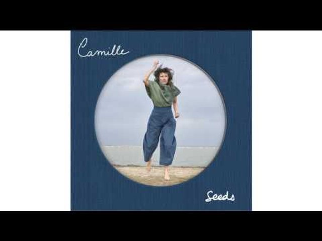 Camille - Seeds (Official Audio)