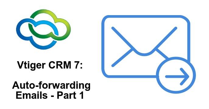 Autoforwarding Emails in Vtiger CRM - Part 1