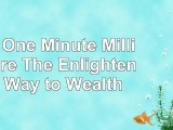 Read  The One Minute Millionaire The Enlightened Way to Wealth  free book 1561e65a