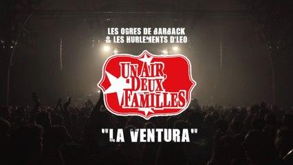 Les Ogres de Barback, Les Hurlements d'Léo - La Ventura