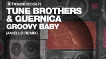 Tune Brothers & Guernica - Groovy Baby (ANIELLO Remix)