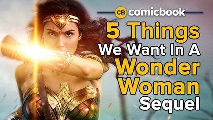 Wonder Woman 2: 5 Things We Want to See in the Sequel