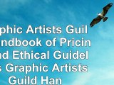 Read  Graphic Artists Guild Handbook of Pricing and Ethical Guidelines Graphic Artists Guild  free book 468f447c