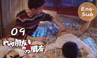 【My Girlfriend's Boyfriend】Ep09 (Eng-sub) (Love Triangle between An Otaku and 2 Robots)