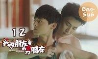 【My Girlfriend's Boyfriend】Ep12 (Eng-sub) (Love Triangle between An Otaku and 2 Robots)