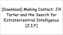 [XunoJ.E.B.O.O.K] Making Contact: Jill Tarter and the Search for Extraterrestrial Intelligence by Sarah Scoles K.I.N.D.L.E