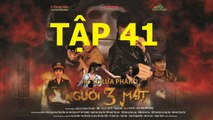 NGƯỜI Ba MẶT TẬP 41 trailer - link full ben duoi, Nguoi ba mat tap 41