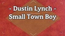 Dustin Lynch - Small Town Boy (Lyric)