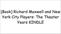 [dKMTr.B.o.o.k] Richard Maxwell and New York City Players: The Theater Years by Richard Maxwell [P.D.F]