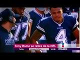 ¿A qué se dedicará Tony Romo tras retirarse de la NFL?