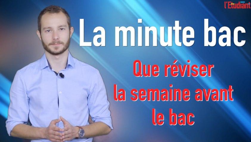 La minute bac : on révise quoi la dernière semaine