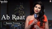 Ab Raat HD Video Song Samira Version 2017 Samira Koppikar | New Indian Songs