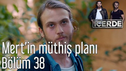 İçerde 38. Bölüm Mert'in Müthiş Planı