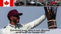 Entretien avec Jean-Louis Moncet après le Grand Prix du Canada 2017