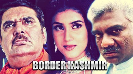 Border Kashmir | Bollywood Full Movie | Hit Hindi Movie | Kashmir Conflict