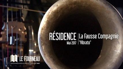 """RÉSIDENCE 2017 : """"Vibrato"""" - La Fausse Cie"""