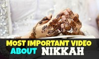 """Most Imp Video About Nikkah """" Imp msg for youngsters """""""
