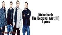 Nickelback - The Betrayal (Act III) Lyrics