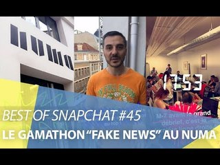 "Best-of Snapchat #45 : La Gamathon ""Fake News"" au NUMA Paris"