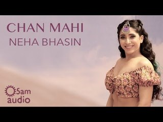 Chan Mahi | Neha Bhasin | In Collaboration with Naina Batra | Punjabi Folk Song