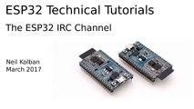 ESP32 Technical Tutorials  ESP32 IRC Chan
