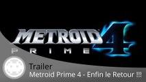 Trailer - Metroid Prime 4 - Enfin l'annonce sur Nintendo Switch !