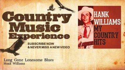 Hank Williams - Long Gone Lonesome Blues