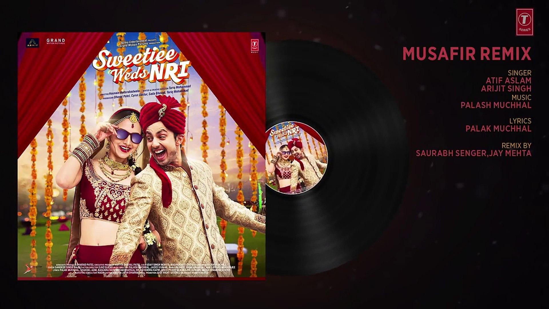 Musafir Remix Song (Full Audio) | Atif Aslam & Arijit Singh | Sweetiee Weds NRI
